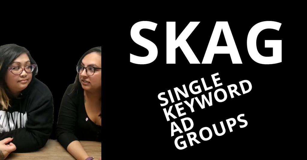 SKAG Single Keyword Ad Group