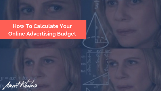 How To Calculate Your Online Advertising Budget