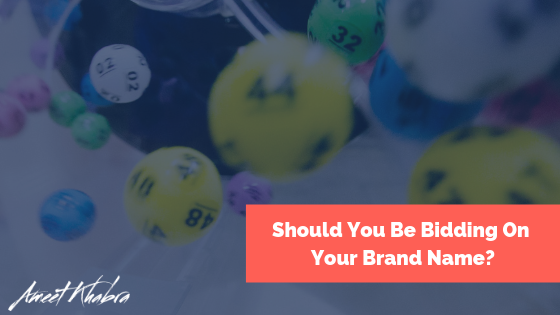 Should You Be Bidding On Your Brand Name?