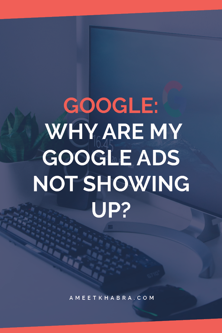 google ads not showing up