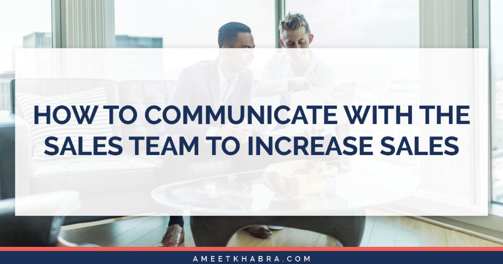 increase sales by communicating with the sales team