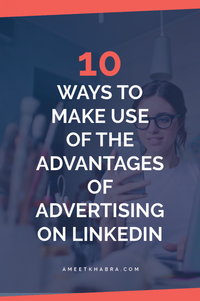 There are several advantages of advertising on LinkedIn. This platform has some great features for ads, especially for B2B businesses.