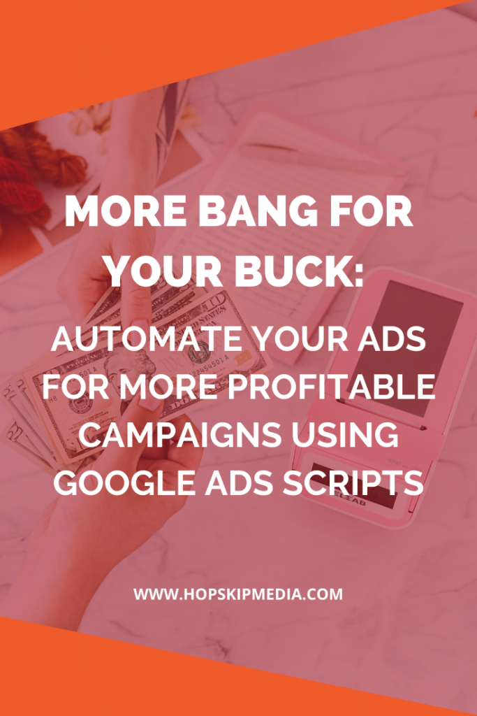 Automate Your Ads For More Profitable Campaigns Using Google Ads Scripts